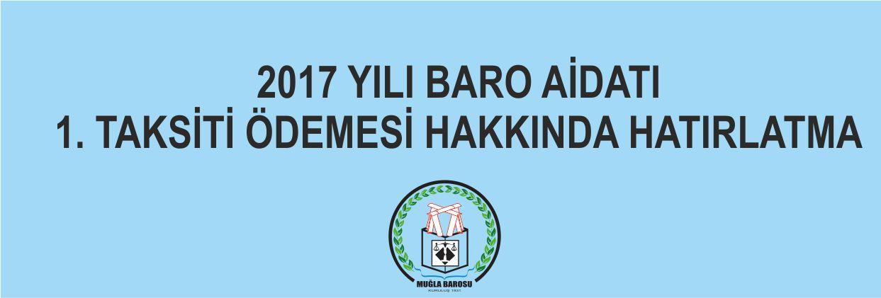 2017 Yılı Baro Aidatı 1. Taksiti Ödemesi Hakkında Hatırlatma